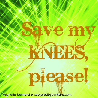 save my knees, please